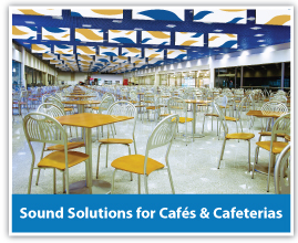 Café and cafeteria acoustic solutions